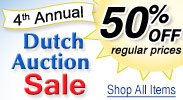 Dutch Auction Sale - Save 50% off Regular Prices